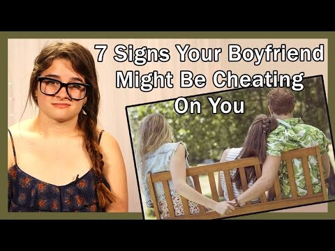 7 Signs Your Boyfriend Might Be Cheating On You