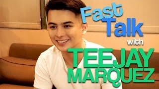 Fast Talk with Teejay Marquez
