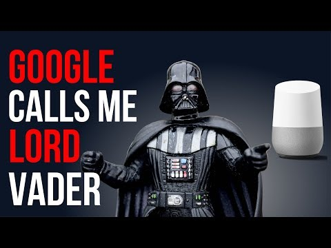 Google calls me Lord Vader. How to change your name on Google Home?