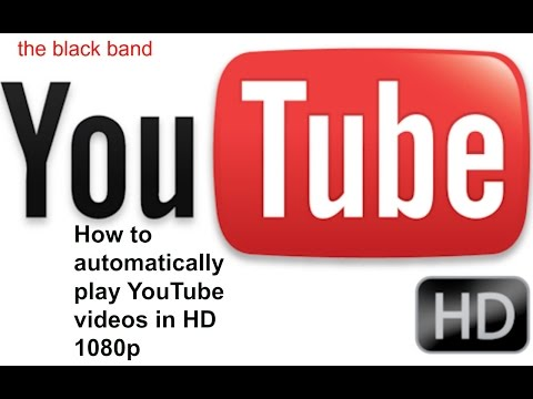 How to automatically play YouTube videos in HD 1080p