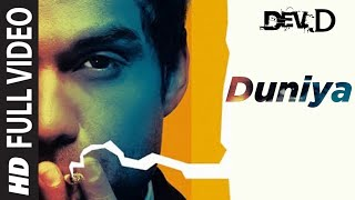 """Duniya [Full Song] ""Dev D Ft. Abhay Deol"
