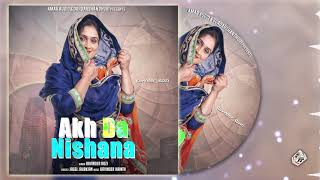 AKH DA NISHANA (Full Song) | RAVINDER ROZI  | Latest Punjabi Songs 2019 | MAD 4 MUSIC
