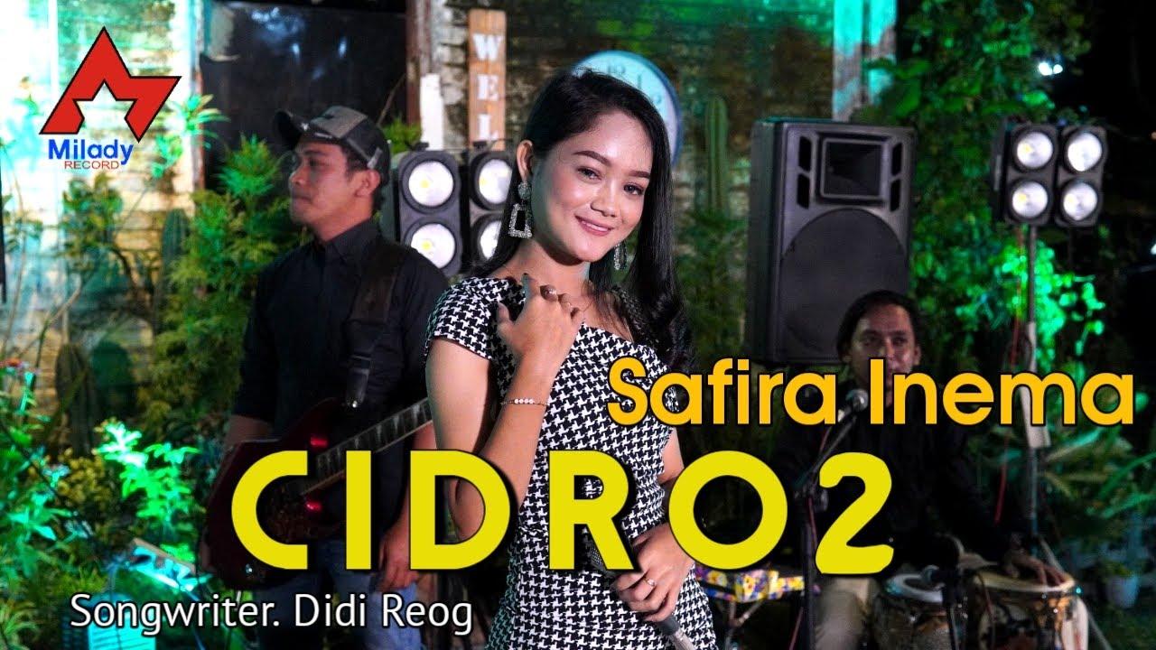 Download Safira Inema - Cidro 2 / Panas Panase Srengenge Kuwi [OFFICIAL ] MP3 Gratis