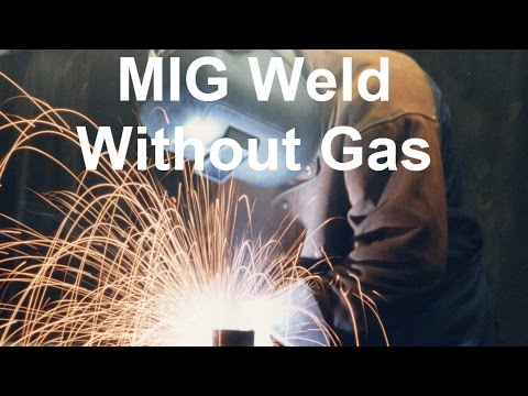 How To MIG Weld Without Gas