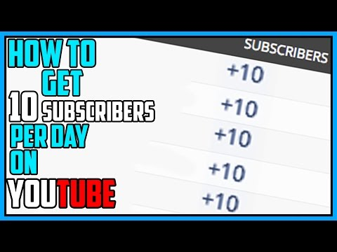 How To Get 10 Subscribers PER DAY On YouTube