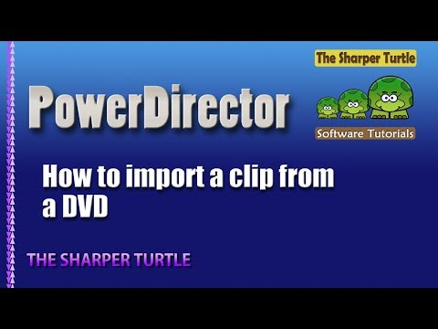 PowerDirector - How to import a clip from a DVD