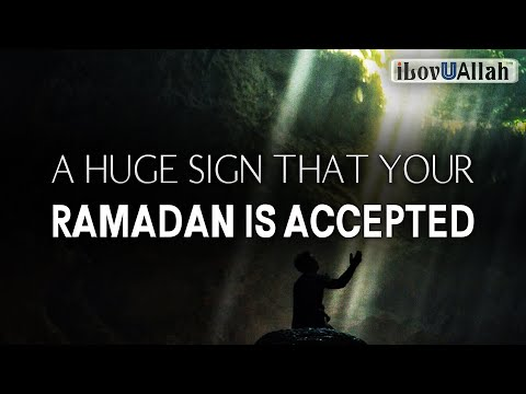 A HUGE SIGN THAT YOUR RAMADAN IS ACCEPTED