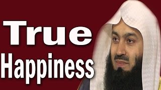 Finding True happiness | Mufti Menk