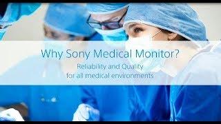 Why Sony Medical Monitor? -LMD-X550MD/X550MT/X310MD/X310MT
