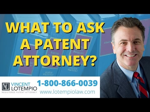 What Questions Should I Ask A Patent Attorney? - Inventor FAQ - Ask an Attorney - Legal Questions
