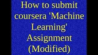How to upload Assignment in coursera | Machine Learning