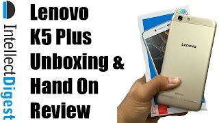 Lenovo Vibe K5 Plus India Unboxing And Hands On Review | Intellect Digest