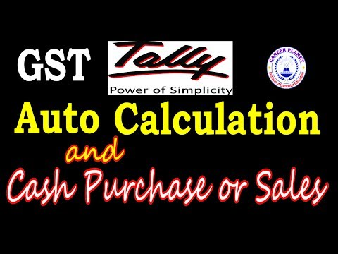 Tally ERP 9- GST Auto Tax Calculation and Cash Purchase or Cash Sales Entries GST Tally Part-11