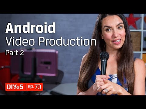 Video Tips - Android Video Production Tips Part 2: Audio, Power, and Memory - DIY in 5 EP 79