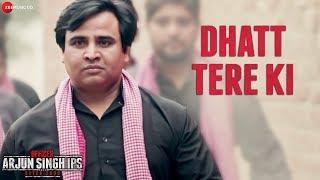Dhatt Tere Ki | Officer Arjun Singh IPS Batch 2000 | Sayed & Satendra | Tochi Raina