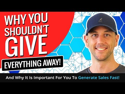 Why You Shouldn't Give Everything Away!  And Why It Is Important For You To Generate Sales Fast!