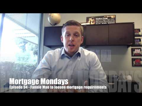 Fannie Mae to loosen mortgage requirements | Mortgage Mondays #94