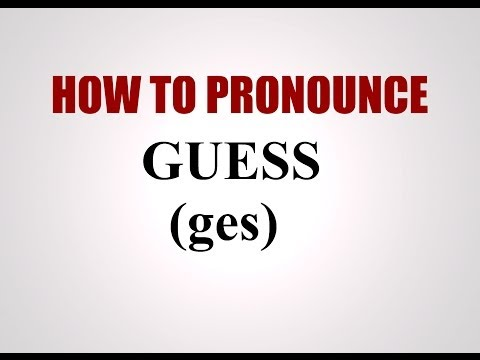 How To Pronounce Guess