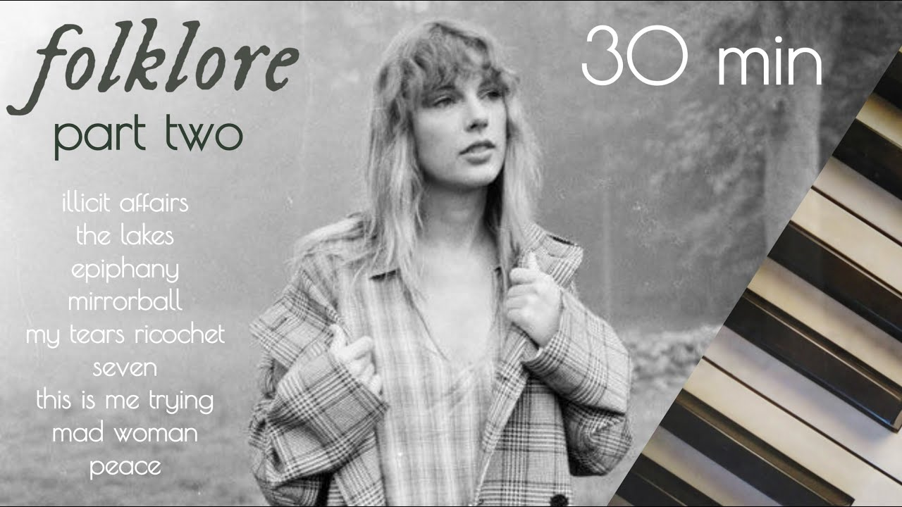 taylor swift folklore | 30 minutes of calm piano | part two ♪