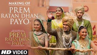"Making of ""Prem Ratan Dhan Payo"" Video Song | Prem Ratan Dhan Payo | Salman Khan, Sonam Kapoor"