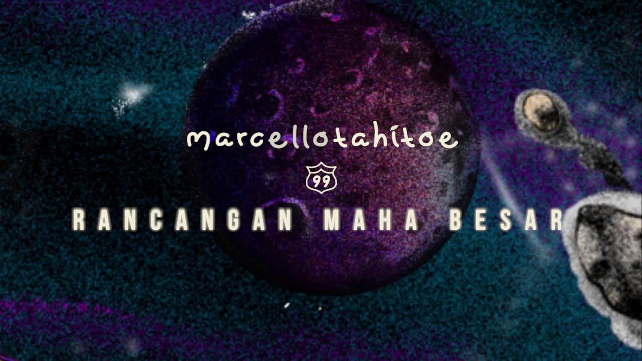 Marcello Tahitoe - Rancangan Maha Besar