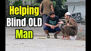 Helping Homeless Blind Man (Share this video)