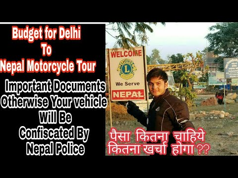 Budget For Delhi To Nepal Katmandu Bike Trip || important documents || Best Route for Delhi To Nepal