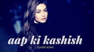Aap ki Kashish (Cover Song) - HIMESH RESHAMMIYA HIT SONG 2018 - Reworks - Ajay Choudhary Creations