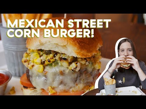 Best Mexican Street Corn Burger In NYC | Delish Does