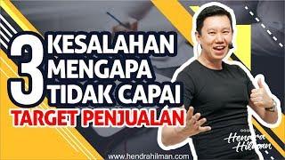 Coach Hendra Hilman - 3 KESALAHAN Mengapa Tidak Capai Target Penjualan
