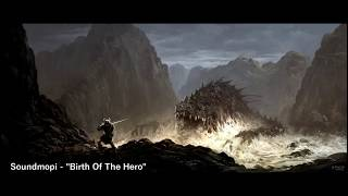 Soundmopi - Birth Of The Hero [Epic Heroic Choral Action]