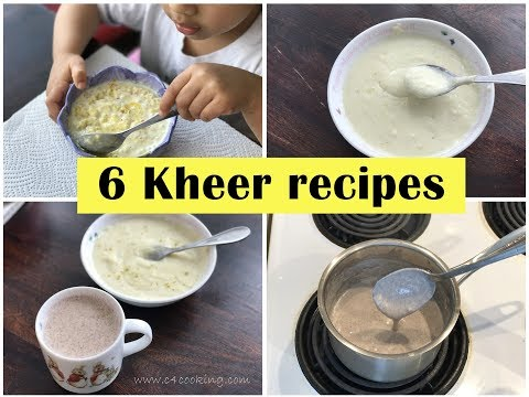 6 Kheer Recipes for 1+ toddlers & kids (Semolina/sooji - Ragi - Poha/aval - Oats - Semia - Sabudana)