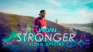 Jaydan - STRONGER (Video Oficial) | NUEVO 2016