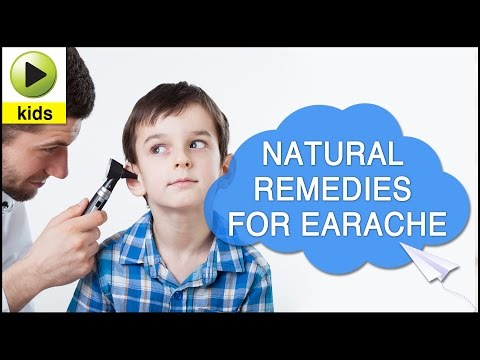 Kids Health: Earache - Natural Home Remedies for Earache