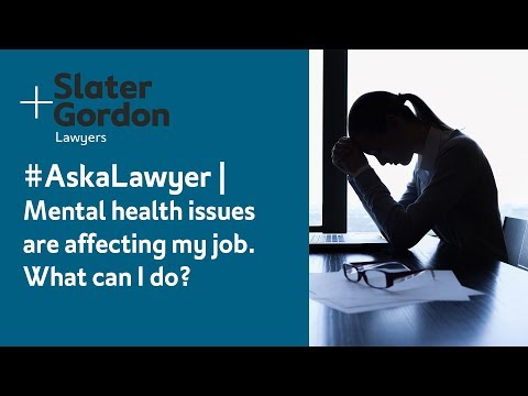 #AskaLawyer   Mental health issues are affecting my job. What can I do?