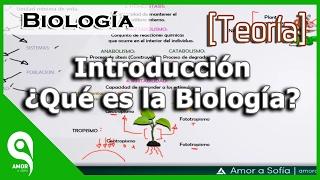Biología - Introducción  ¿Qué es la Biología?