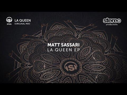 Matt Sassari - La Queen - Original Mix