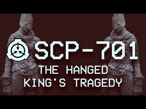 DOWNLOAD:SCP-701 - The Hanged King's Tragedy 📜 : Object Class