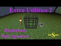 Extra Utilities 2 Resturbed Mob Spawner (Minecraft 1.10)