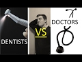 DOCTORS VS DENTISTS (a side-by-side comparison)