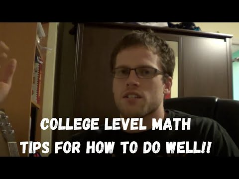 How to do well in College Level Math