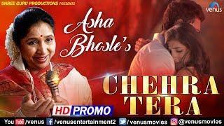 Asha Bhosle | Chehra Tera - HD PROMO | Ft: Indraneel Bhattacharya & Virali | New Hindi Romantic Song