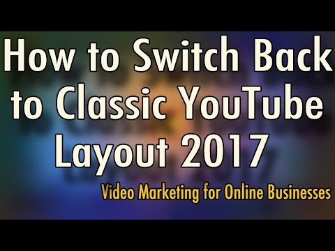 How to Switch Back to Classic YouTube Layout - YouTube Material Design Layout 2017