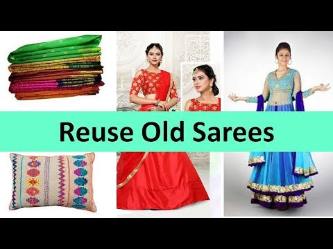 12 ways to reuse/recycle old sarees | Learning Process