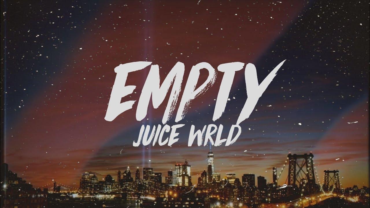 Juice WRLD - Empty (s)