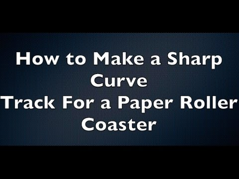How to Make a Sharp Curve Track for a Paper Roller Coaster
