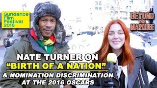 Nate Parker on 'Birth of a Nation' & the Oscar Discrimination Boycott