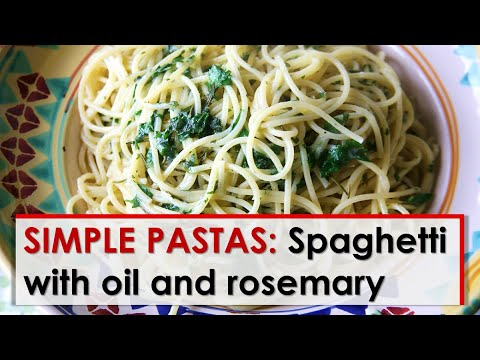 Simple Pastas: Spaghetti with Oil and Rosemary