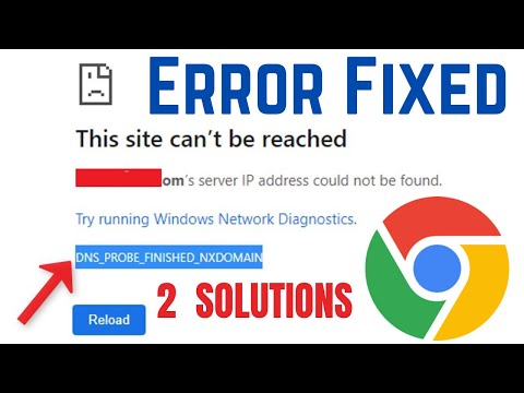 How to Fix Google Chrome Error DNS_PROBE_FINISHED_NXDOMAIN Easily 2019 | 2 Best Solutions