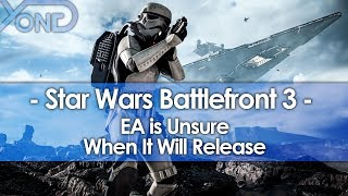 EA is Unsure When Star Wars Battlefront 3 Will Release